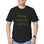 Old Age Comes At A Bad Time Men's Fitted T-Shirt (