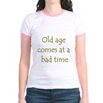 Old Age Comes At A Bad Time Jr. Ringer T-Shirt