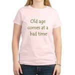 Old Age Comes At A Bad Time Women's Light T-Shirt