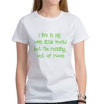 I Live In My Own Little World Women's T-Shirt