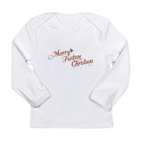 Merry Fucking Christmas Long Sleeve Infant T-Shirt