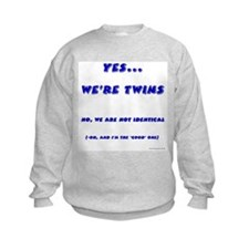 We're twins - fraternal Sweatshirt