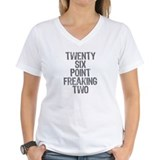 Twenty six point freaking two Shirt