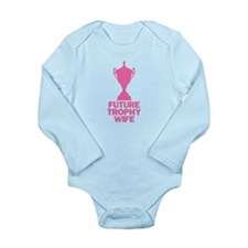 Future Trophy Wife Long Sleeve Infant Bodysuit