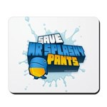 Mr Splashy Pants Mousepad
