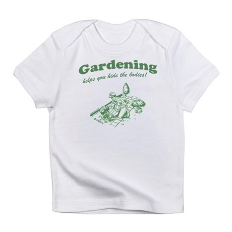 Gardening Helps Infant T-Shirt