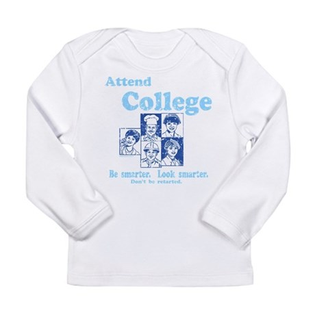 Attend College Long Sleeve Infant T-Shirt