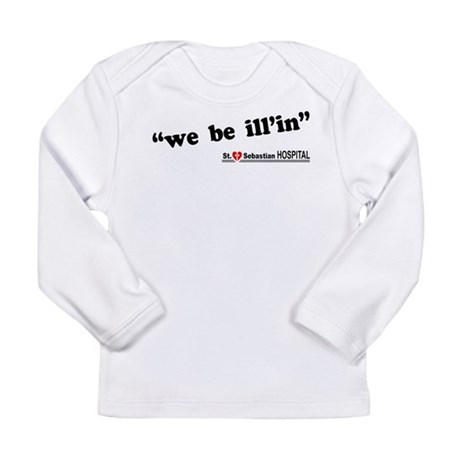 We be Ill'in LOST Long Sleeve Infant T-Shirt