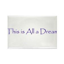 This is All a Dream Rectangle Magnet (100 pack)