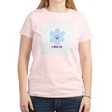 I Did It! Women's Pink T-Shirt