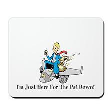 Pat Down Mousepad