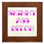 Skinny Ass Bitch Framed Tile