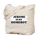 Jerome Is My Homeboy Tote Bag