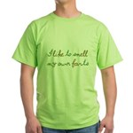 I Like To Smell My Own Farts Green T-Shirt