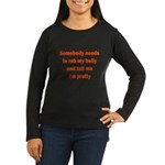 Somebody Needs To Rub My Bell Women's Long Sleeve