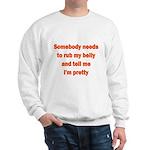 Somebody Needs To Rub My Bell Sweatshirt