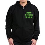 Be Quite Or I'll Beat You Lik Zip Hoodie (dark)