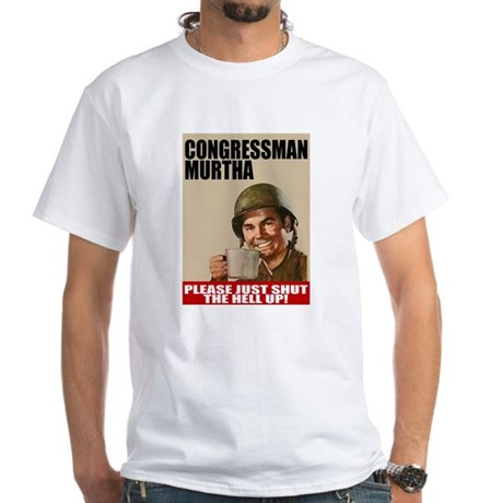John Murtha Shut the Hell Up White T-Shirt