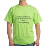 Until You Walk A Mile In Anot Green T-Shirt