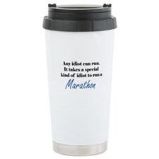Idiot to run marathon Ceramic Travel Mug
