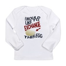 I Would Like To Exchange This Long Sleeve Infant T
