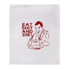 EAT SHIT AND DIE ANTI VALENTI Throw Blanket