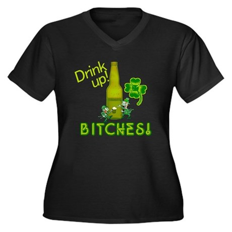 Drink Up Bitches! Women's Plus Size V-Neck Dark T-