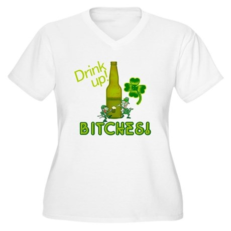 Drink Up Bitches! Women's Plus Size V-Neck T-Shirt