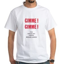 Gimme! Gimme! The socialist credo boiled down