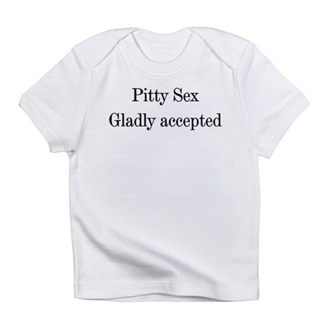 Pitty Sex Infant T-Shirt