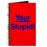 Your Stupid! Journal
