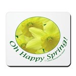 Daffodils, Oh Happy Spring Mousepad