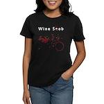 Wine Snob? Try Wine Slob! Shi Women's Dark T-Shirt
