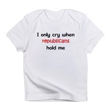I only cry when republicans h Infant T-Shirt
