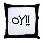 OY!! Throw Pillow