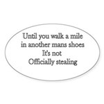 Until You Walk A Mile In Anot Sticker (Oval 10 pk)
