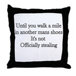 Until You Walk A Mile In Anot Throw Pillow