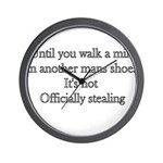 Until You Walk A Mile In Anot Wall Clock