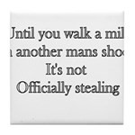 Until You Walk A Mile In Anot Tile Coaster
