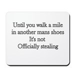 Until You Walk A Mile In Anot Mousepad