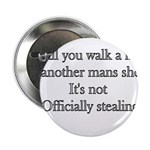 "Until You Walk A Mile In Anot 2.25"" Button"
