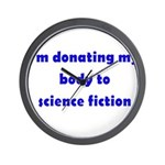 I'm Donating My Body To Scien Wall Clock