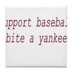 Support Baseball Bite A Yanke Tile Coaster