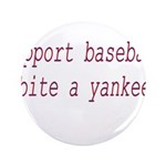 "Support Baseball Bite A Yanke 3.5"" Button (10"
