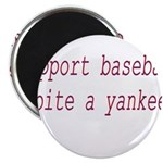 "Support Baseball Bite A Yanke 2.25"" Magnet (1"