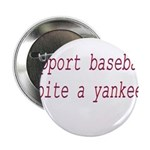 "Support Baseball Bite A Yanke 2.25"" Button (1"