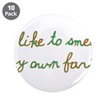 "I Like To Smell My Own Farts 3.5"" Button (10"