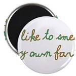 "I Like To Smell My Own Farts 2.25"" Magnet (10"