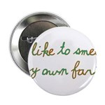 "I Like To Smell My Own Farts 2.25"" Button (10"