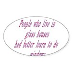People In Glass Houses Had Be Sticker (Oval 10 pk)